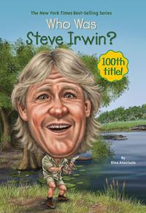Who Was Steve Irwin?【電子書籍】[ Dina Anastasio ]