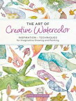 The Art of Creative WatercolorInspiration and Techniques for Imaginative Drawing and Painting【電子書籍】[ Danielle Donaldson ]