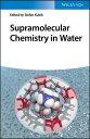 Supramolecular Chemistry in Water【電子書籍】