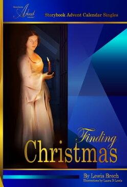 Finding Christmas: Storybook Advent Calendar Singles【電子書籍】[ Lewis Brech ]