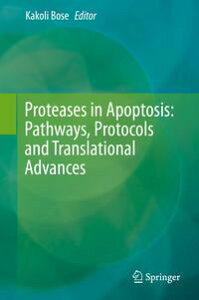 Proteases in Apoptosis: Pathways, Protocols and Translational Advances【電子書籍】