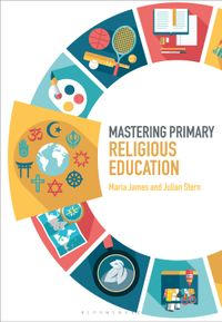 Mastering Primary Religious Education【電子書籍】[ Dr Maria James ]