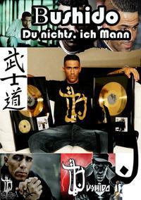 Bushido (Rapper) Du nichts, ich Mann≪Mir ist egal, was am 11. September passiert ist≫【電子書籍】[ Karl Laemmermann ]