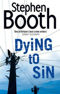 Dying to Sin (Cooper and Fry Crime Series, Book 8)【電子書籍】[ Stephen Booth ]