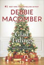 Glad TidingsThere's Something About Christmas\Here Comes Trouble【電子書籍】[ Debbie Macomber ]
