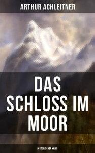 Das Schlo? im Moor (Historischer Krimi)【電子書籍】[ Arthur Achleitner ]