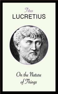 On the Nature of Things【電子書籍】[ Titus Lucretius ]