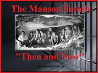 The Manson Family Then and Now【電子書籍】[ David Pietras ]