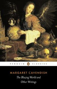 The Blazing World and Other Writings【電子書籍】[ Margaret Cavendish ]