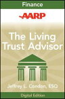 AARP The Living Trust Advisor Everything You Need to Know about Your Living Trust【電子書籍】[ Jeffrey L. Condon ]
