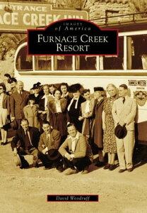 Furnace Creek Resort【電子書籍】[ David Woodruff ]