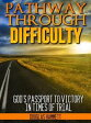 Pathway Through Difficulty: God's Passport to Victory in Times of Trial【電子書籍】[ Douglas Hammett ]