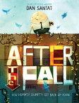 After the Fall (How Humpty Dumpty Got Back Up Again)【電子書籍】[ Dan Santat ]