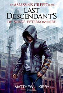 Assassin's Creed - Last Descendants: De sidste efterkommere (1)【電子書籍】[ Matthew J. Kirby ]