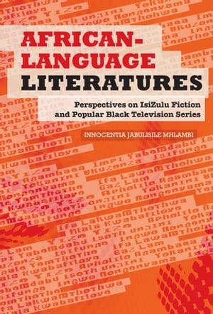 洋書, SOCIAL SCIENCE African-Language LiteraturesPerspectives on isiZulu fiction and popular black television series Innocentia Jabulisile Mhlambi