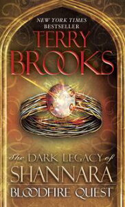 Bloodfire QuestThe Dark Legacy of Shannara【電子書籍】[ Terry Brooks ]