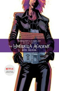 The Umbrella Academy Volume 3: Hotel Oblivion【電子書籍】[ Gerard Way ]