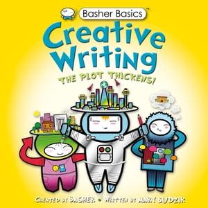 Basher Basics: Creative WritingUK Edition【電子書籍】[ Mary Budzik ]