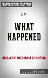 What Happened: by Hillary Rodham Clinton   Conversation Starters【電子書籍】[ dailyBooks ]
