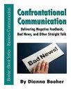 楽天Kobo電子書籍ストアで買える「Confrontational CommunicationDelivering Negative Feedback, Bad News, and Other Straight Talk【電子書籍】[ Dianna Booher ]」の画像です。価格は435円になります。