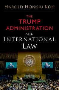 The Trump Administration and International Law【電子書籍】[ Harold Hongju Koh ]