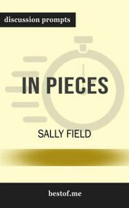 """Summary: """"In Pieces"""" by Sally Field 