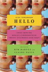 Kiss Tomorrow HelloNotes From the Midlife Underground by Twenty-Five Women Over Forty【電子書籍】[ Kim Barnes ]