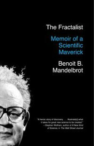 The FractalistMemoir of a Scientific Maverick【電子書籍】[ Benoit Mandelbrot ]