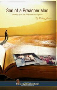 Son of a Preacher Man: Growing up in the Seventies and Eighties【電子書籍】[ Rodney Jetton ]