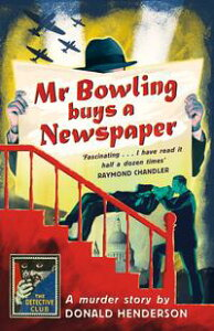 Mr Bowling Buys a Newspaper (Detective Club Crime Classics)【電子書籍】[ Donald Henderson ]
