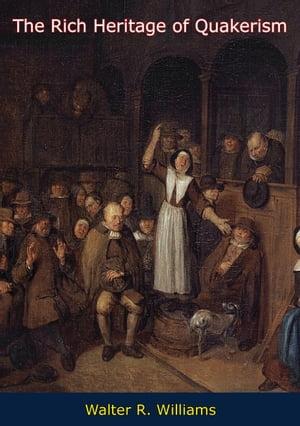 洋書, SOCIAL SCIENCE The Rich Heritage of Quakerism Walter R. Williams
