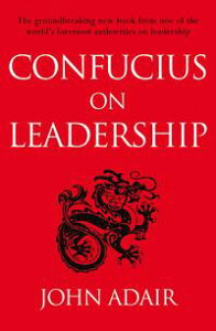 Confucius on Leadership【電子書籍】[ John Adair ]