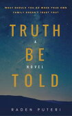 TRUTH BE TOLD【電子書籍】[ Raden Puteri ]