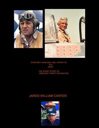 "Show Me a Bum and I Will Prove He is a HeroThe Short Story of Gregory ""Pappy"" Boyington【電子書籍】[ Jared William Carter ]"