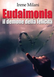 Eudaimonia【電子書籍】[ Irene Milani ]