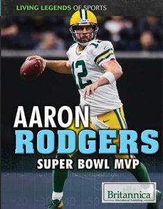 Aaron RodgersSuper Bowl MVP【電子書籍】[ Daniel E. Harmon ]