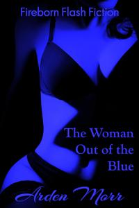 The Woman Out of the Blue【電子書籍】[ Arden Morr ]