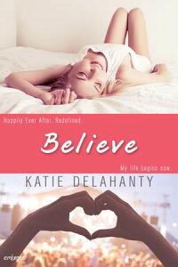 Believe【電子書籍】[ Katie Delahanty ]