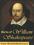 Works Of William Shakespeare: 154 Sonnets, Romeo And Juliet, Othello, Hamlet, Macbeth, Antony And Cleopatra, The Tempest, Julius Caesar, King Lear, Troilus And Cressida, The Winter's Tale & More (Mobi Collected Works)【電子書籍】