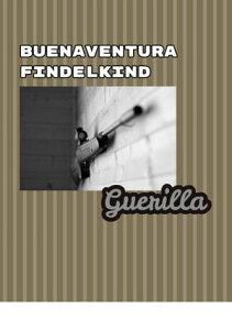 Guerilla【電子書籍】[ Buenaventura Findelkind ]