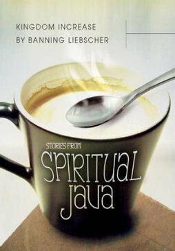 Kingdom Increase: Stories from Spiritual Java【電子書籍】[ Banning Liebscher ]