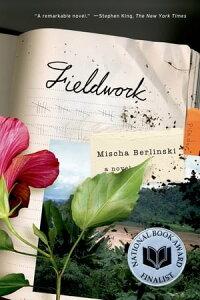 FieldworkA Novel【電子書籍】[ Mischa Berlinski ]