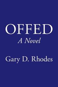 Offed【電子書籍】[ Gary D. Rhodes ]