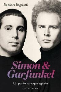 Simon & GarfunkelUn ponte su acque agitate【電子書籍】[ Eleonora Bagarotti ]