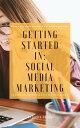 楽天Kobo電子書籍ストアで買える「Getting Started in: Social Media Marketing【電子書籍】[ Jenice Adams ]」の画像です。価格は220円になります。