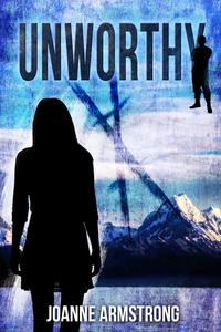 Unworthy【電子書籍】[ Joanne Armstrong ]