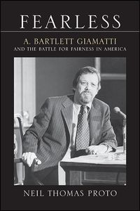 FearlessA. Bartlett Giamatti and the Battle for Fairness in America【電子書籍】[ Neil Thomas Proto ]