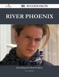 River Phoenix 191 Success Facts - Everything you need to know about River Phoenix【電子書籍】[ Steve Mcfadden ]
