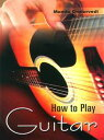 How To Play Guitar【電子書籍】[ Mamta Chaturvedi ]