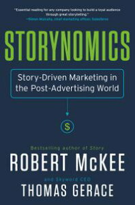 StorynomicsStory-Driven Marketing in the Post-Advertising World【電子書籍】[ Robert Mckee ]